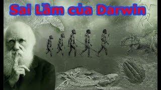 Sai lầm của  Darwin | Hệ quả sai lầm của thuyết tiến hóa | Những điều Darwin không bao giờ biết