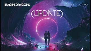 Next To Me - Imagine Dragons (Update Spotify) Video