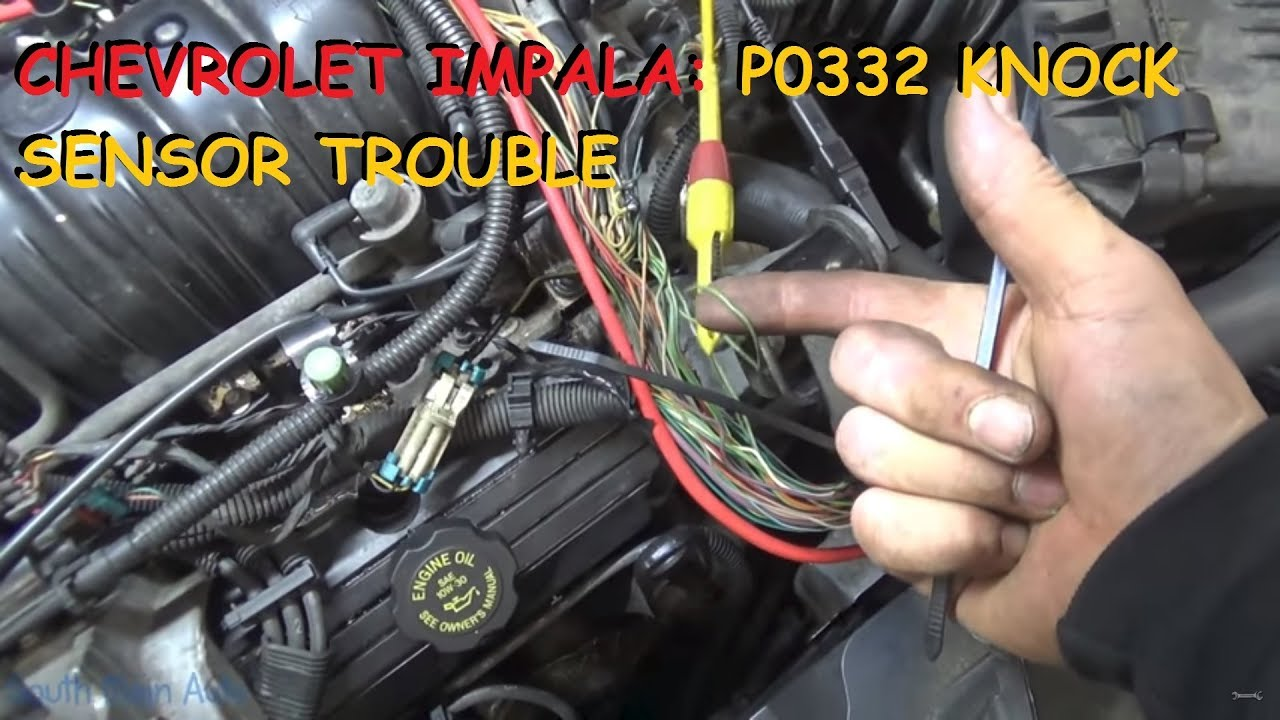 hight resolution of chevy impala p0332 knock sensor trouble