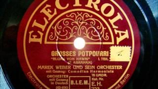 Marek Weber - Comedian Harmonists - Blume von Hawai - Potpourri - 1931