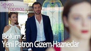 Ekinsoy Holdingin Yeni Patronu Gizem Haznedar - Seven Ne Yapmaz 2. Bölüm