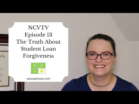 The Truth About Student Loan Forgiveness Ep 13