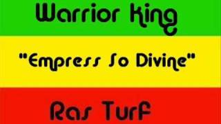 Warrior King - Empress So Divine