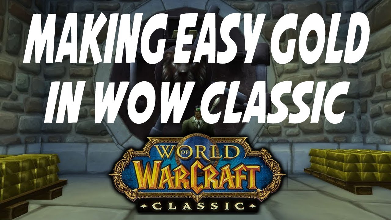 Classic Wow Gold Guide Making Easy Gold On The Auction House Youtube
