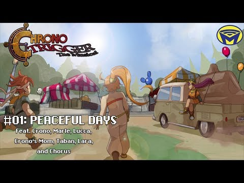 Chrono Trigger the Musical - Peaceful Days