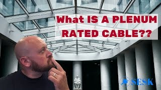 What is a Plenum Rated Cable?