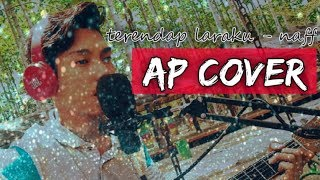 Naff - Terendap Laraku || AP COVER