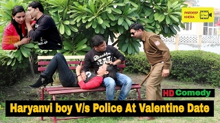 Haryanvi  boy V/s Delhi Police At Valentine date || full comedy || Video by - Pardeep Kehra Films