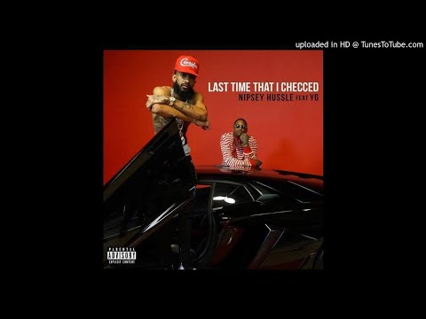 Nipsey Hussle- Last Time That I Checc'd(Ft. YG)(Instrumental)W/LYRICS IN DESCRIPTION