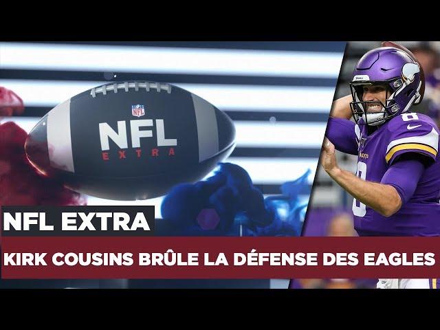 NFL Extra : Kirk Cousins brûle la défense des Eagles !