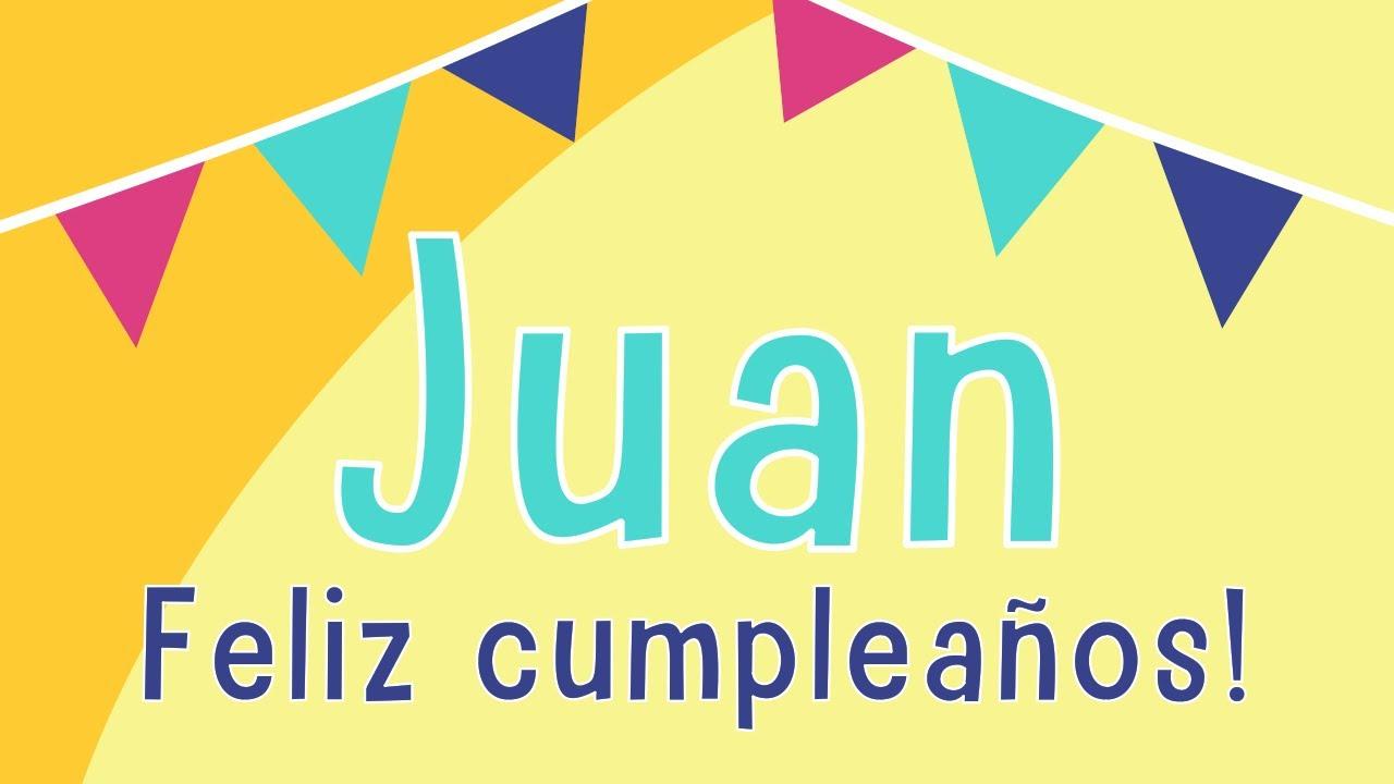Juan ¡Feliz cumpleaños!