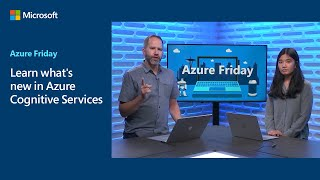 Learn what's new in Azure Cognitive Services | Azure Friday