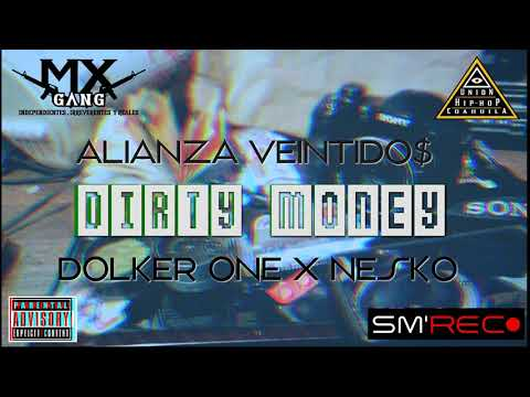 DIRTY MONEY - DOLKER ONE X NESKO ( ALIANZA 22 ) SM REK - LA 420 REK ( 2019 )
