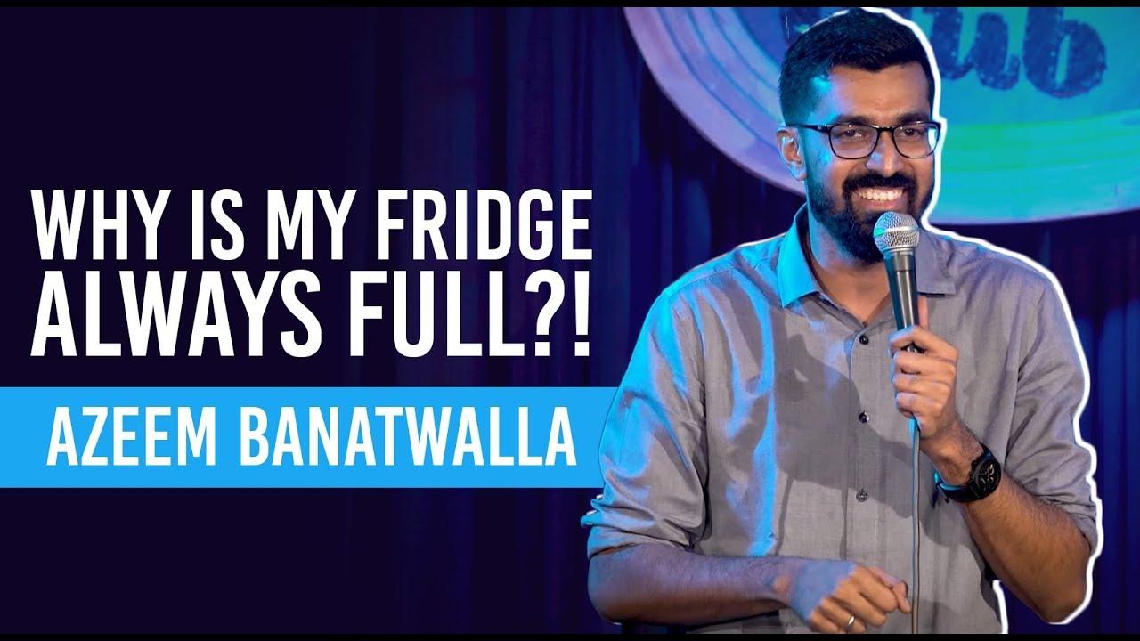 EIC | Man vs Fridge | Azeem Banatwalla Stand-Up Comedy