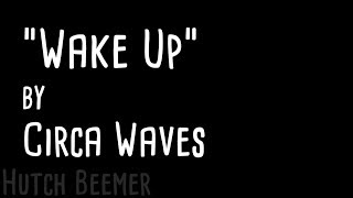 Circa Waves - Wake Up Lyrics