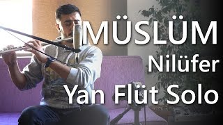 Müslüm Gürses - Nilüfer (Müslüm Film Müziği) | Yan Flüt Solo - Mustafa Tuna Video