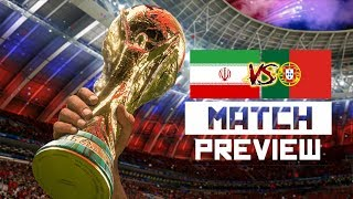 2018 World Cup - Iran vs Portugal - Group B - Match Preview