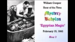 Bill Cooper, Mystery Babylon - Hour 3 - Egyptian Magic.