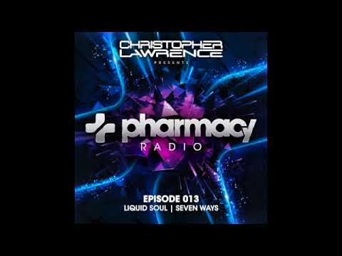 Christopher Lawrence -Pharmacy Radio #013 w/ guests Liquid Soul & Seven Ways