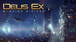 Deus Ex: Mankind Divided - Ambient Mix
