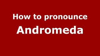 How to Pronounce Andromeda - PronounceNames.com