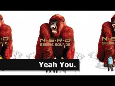 Free Download N*e*r*d-seeing Sounds; Yeah You Mp3 dan Mp4