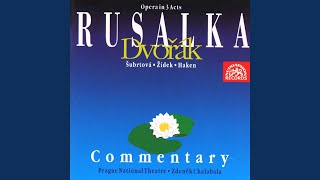 Rusalka - Act 3: Do You Still Know Me, Lover?
