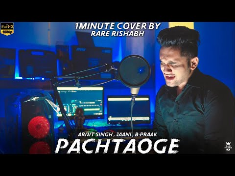 pachtaoge---arijit-singh-||-cover-by-rare-rishabh-||-jaani-||-b-praak-||-latest-punjabi-song-2019