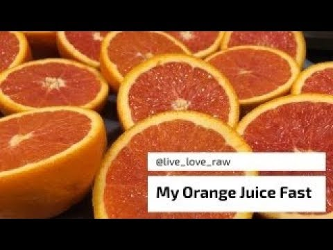 MY ORANGE JUICE FAST    NUTRITION AND DIGESTION BENEFITS