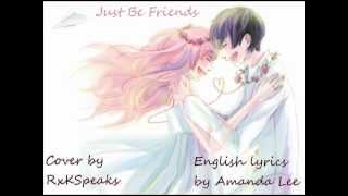 Just Be Friends (ENGLISH COVER) ~Happy BELATED Birthday FrostyMan116~