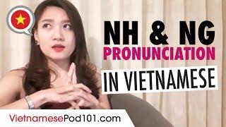 Vietnamese Pronunciation: NH & NG