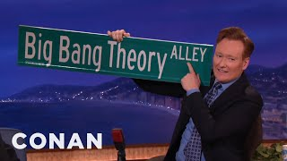 """The Big Bang Theory"" Got A Street Named After Them  - CONAN on TBS"