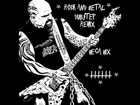 (Dubstep) Metal And Rock Remix Mega-Mix