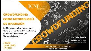 CROWDFUNDING COMO METODOLOGÍA DE INVERSIÓN - Arq. Victor Zabala | +Inversión