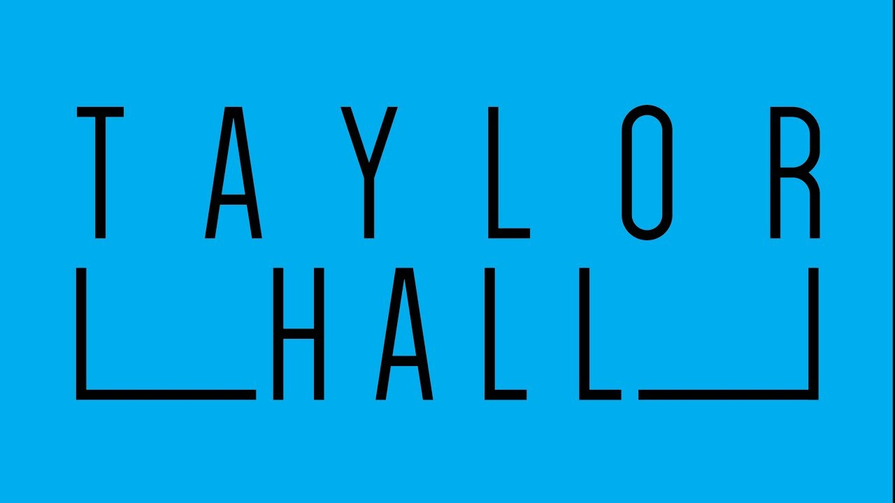 Taylor Hall Tour Youtube