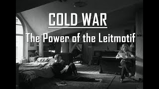 Cold War - The Power of the Leitmotif