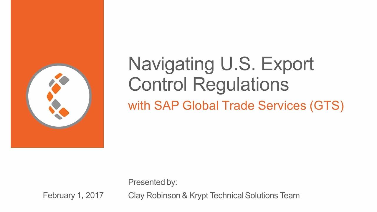 [Webinar] Navigating U S  Export Control Regulations with SAP GTS