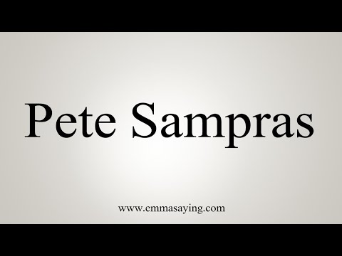 How To Pronounce Pete Sampras