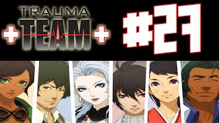 Let's Play Trauma Team - Episode 27 [Father's Resolve]