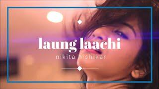 laung laachi bollywood dance choreography shreekant ahire artist : nikita hishikar
