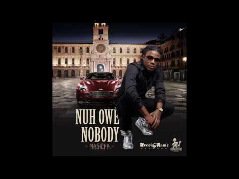 Masicka - Nuh Owe Nobody (Jan 2017)