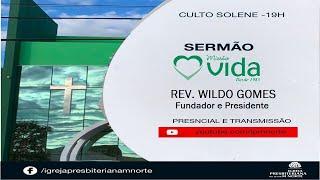 LIVE - IPMN -  SERMÃO - REV. WILDO DOS ANJOS. PRESIDENTE DA MISSÃO VIDA