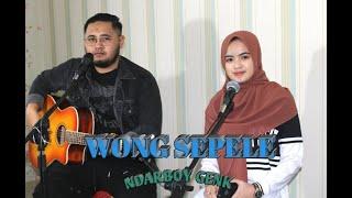 WONG SEPELE - NDARBOY GENK (Cover Bayu Kurniawan & Larasati Dewi)