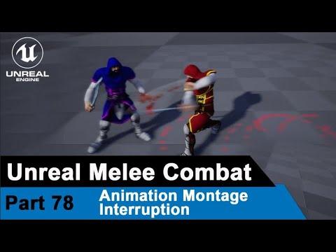 Unreal Melee Combat - Animation Montage Interruption - UE4 Open World  Tutorials #78