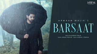 Armaan Malik - Barsaat (Official Music Video) | Amaal Mallik | Kunaal Vermaa | Daboo Malik