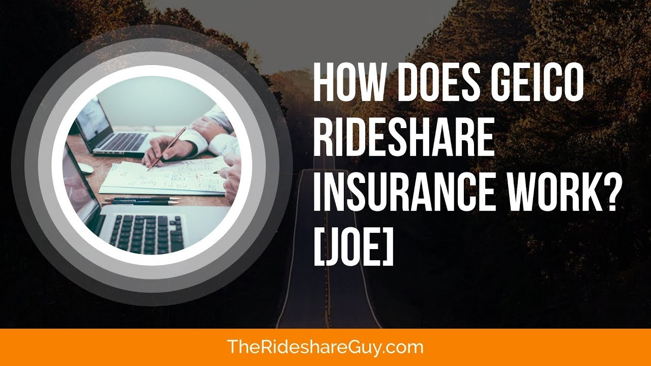 how does geico rideshare insurance work joe