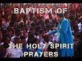 Baptism of the Holy Spirit Prayers (Dag Heward-Mills)