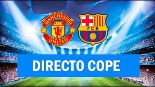 (SOLO AUDIO) Directo del Manchester United 0-1 Barcelona en Tiempo de Juego COPE