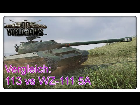 Vergleich: 113 vs. WZ-111 5A [World of Tanks - Gameplay - Deutsch]