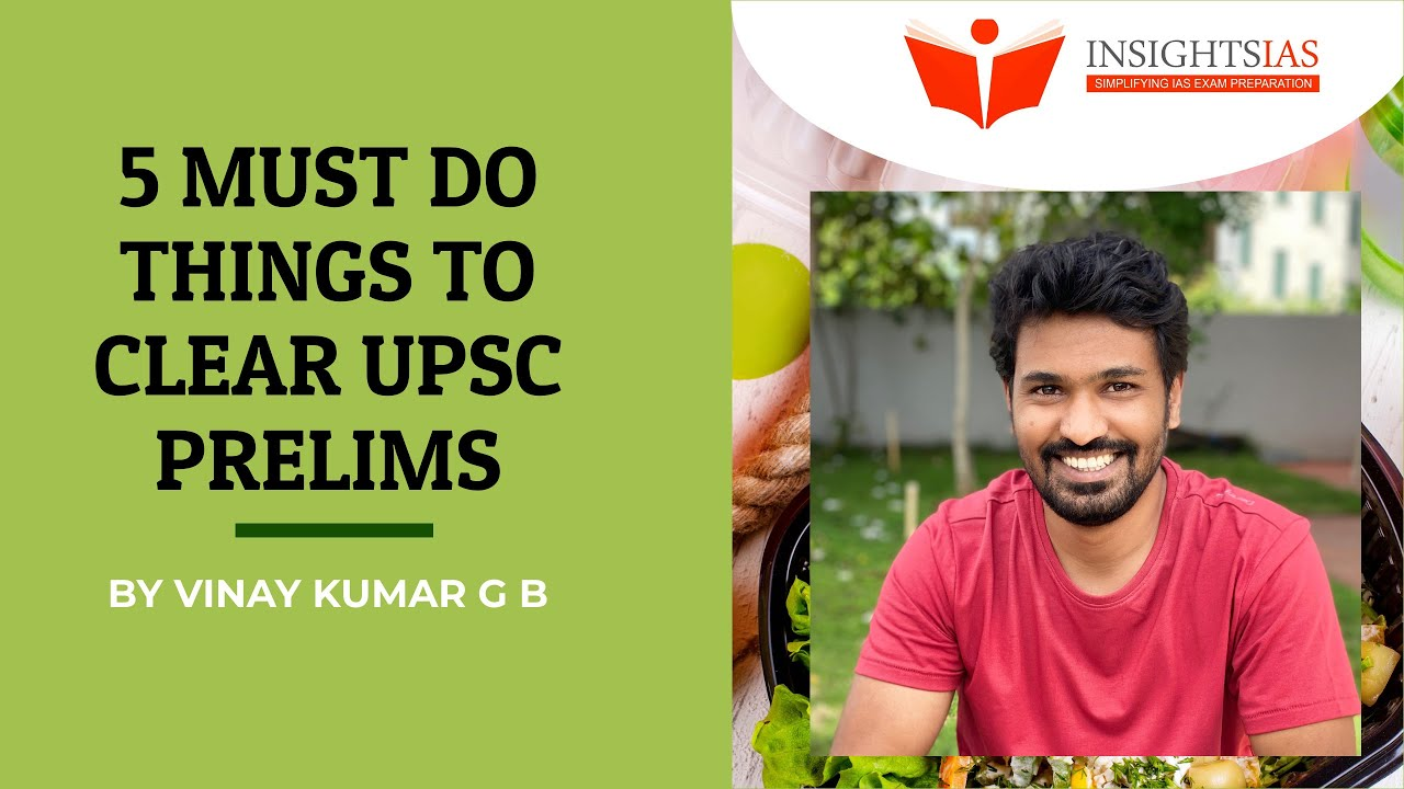 By Vinay Kumar G B: 5 Must Do Things to Clear UPSC IAS Prelims -2020